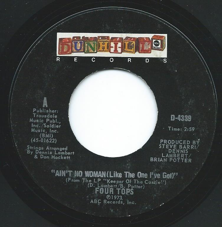 FOUR TOPS / AIN'T NO WOMAN (LIKE THE ONE I'VE GOT) / THE GOOD LORD KNOWS (7