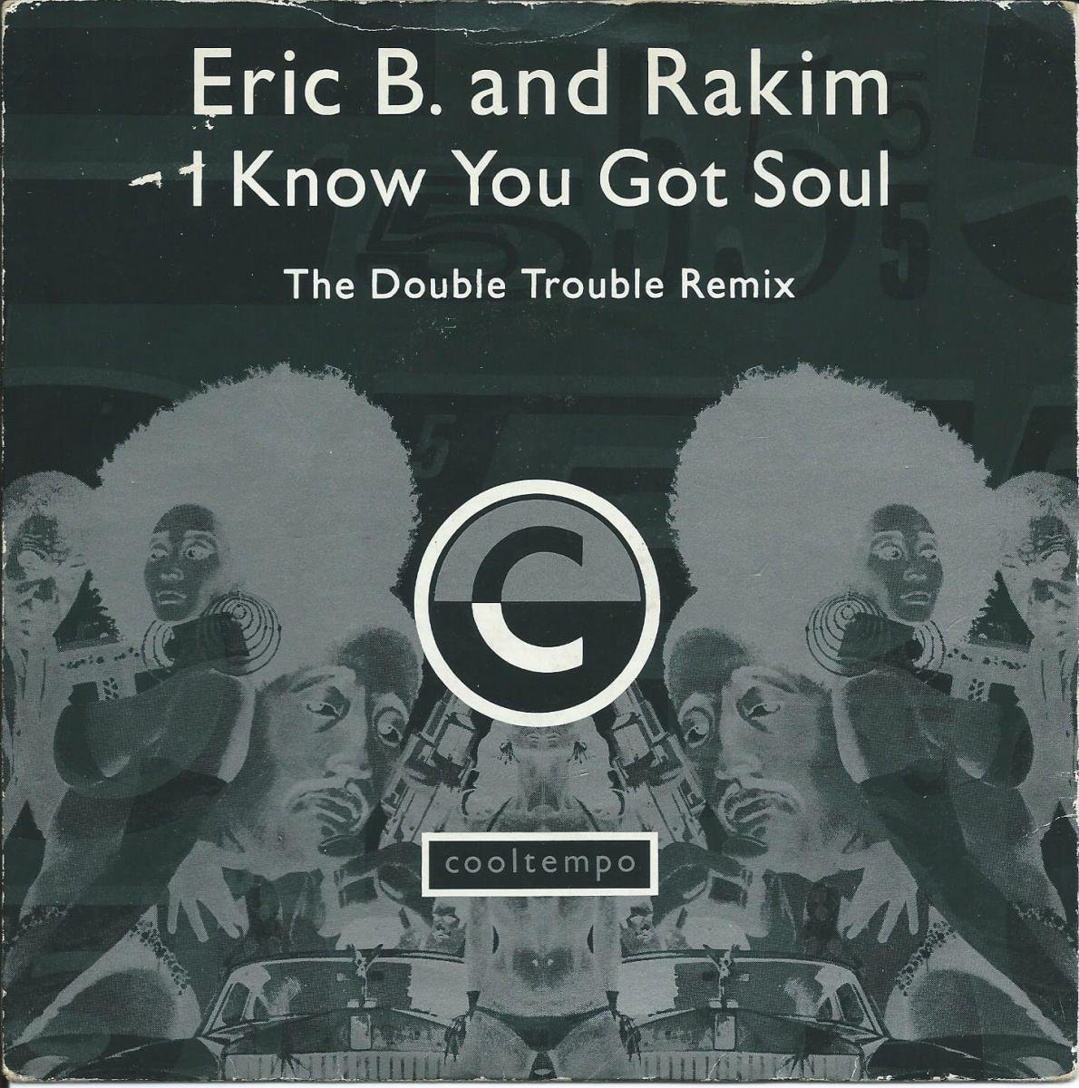 ERIC B. & RAKIM / I KNOW YOU GOT SOUL (THE DOUBLE TROUBLE REMIX) (7