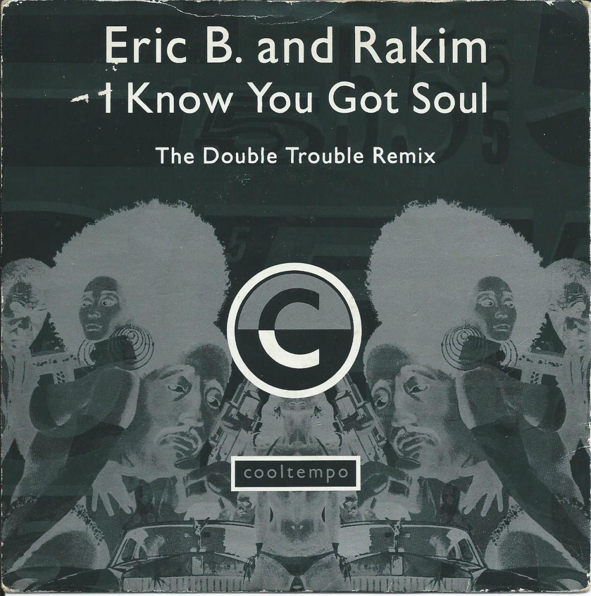 ERIC B. & RAKIM / I KNOW YOU GOT SOUL (THE DOUBLE TROUBLE REMIX) (7