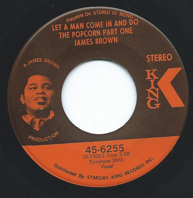 JAMES BROWN / LET A MAN COME IN AND DO THE POPCORN PART ONE / SOMETIME (7