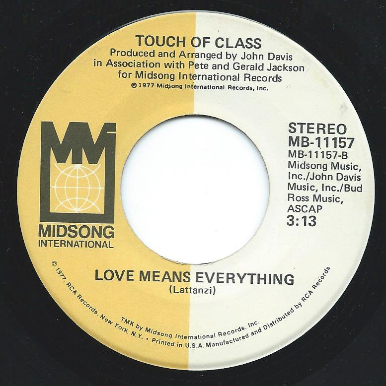 TOUCH OF CLASS / LOVE MEANS EVERYTHING / SAID IT BEFORE (7