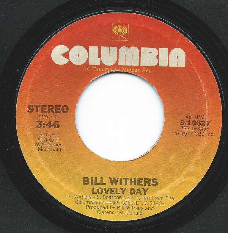 BILL WITHERS / LOVELY DAY / IT AIN'T BECAUSE OF ME BABY (7