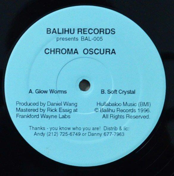 CHROMA OSCURA / GLOW WORMS / SOFT CRYSTAL (12