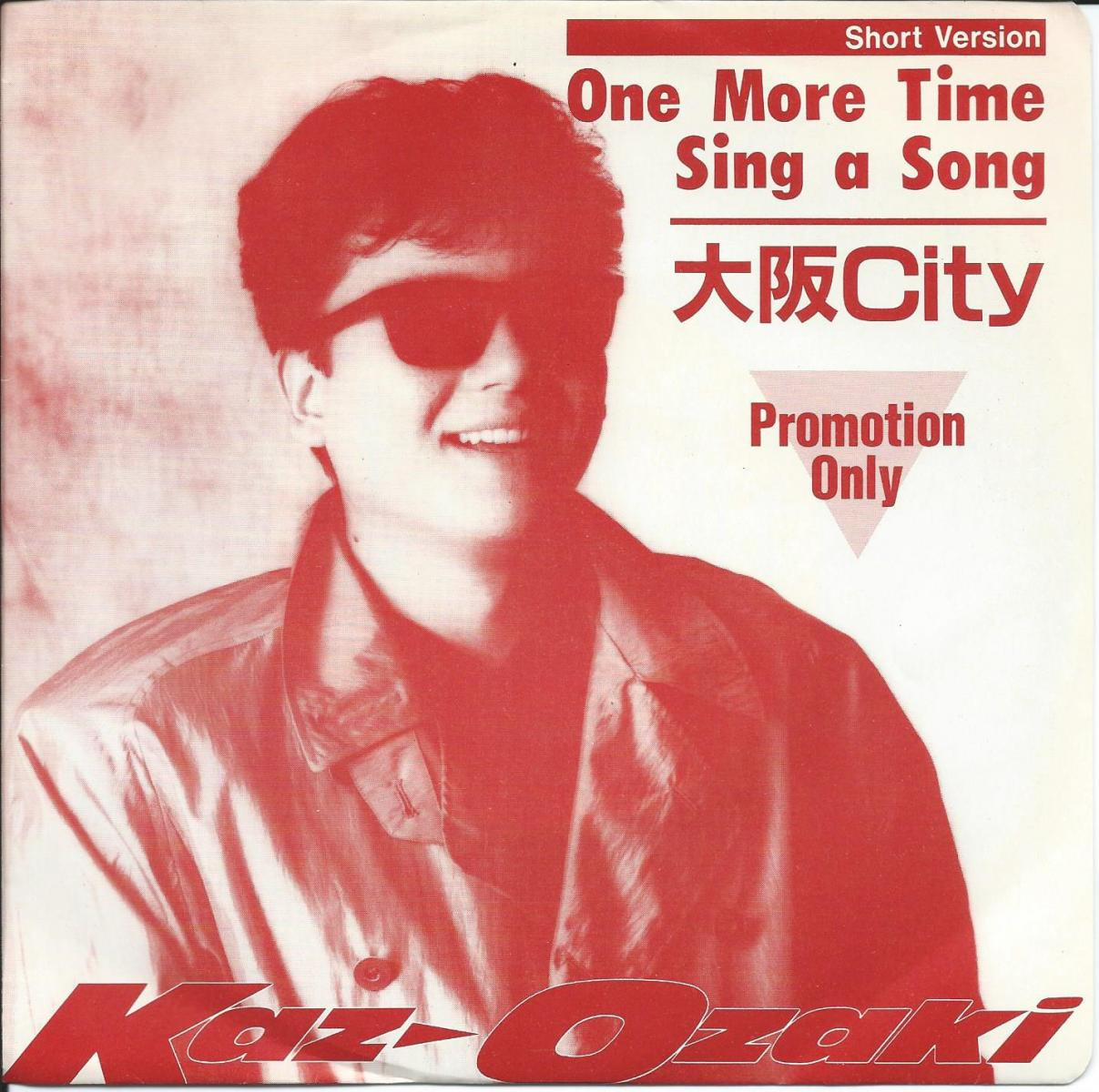 KAZ OZAKI (尾崎和行) / ONE MORE TIME SING A SONG / 大阪CITY (7