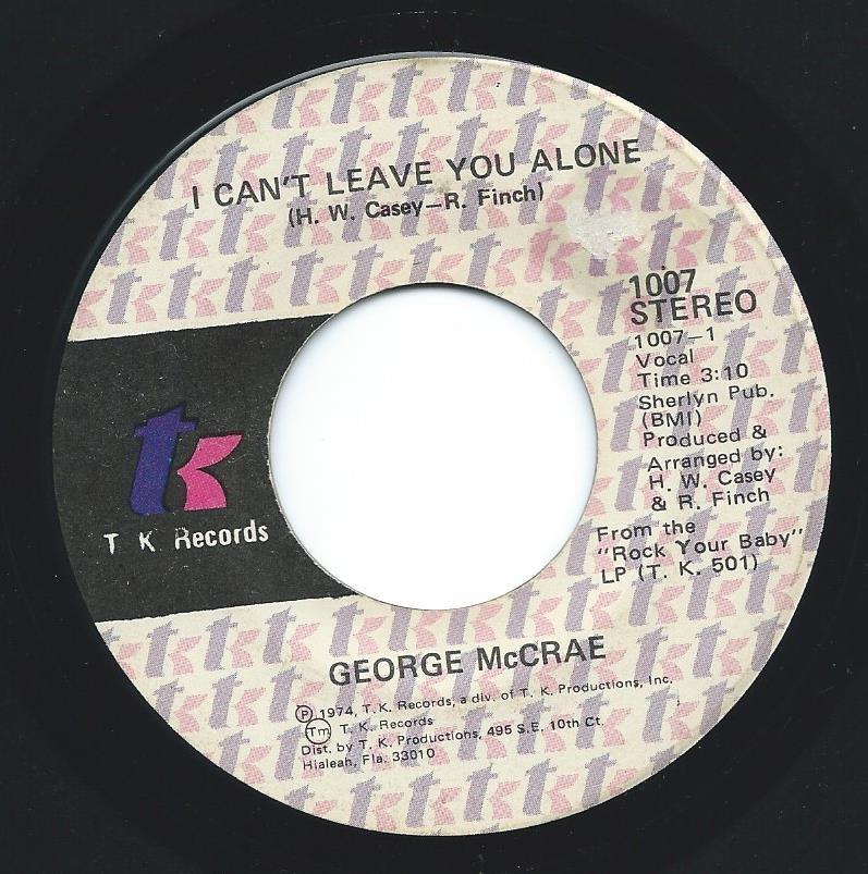 GEORGE MCCRAE / I CAN'T LEAVE YOU ALONE / I GET LIFTED (7