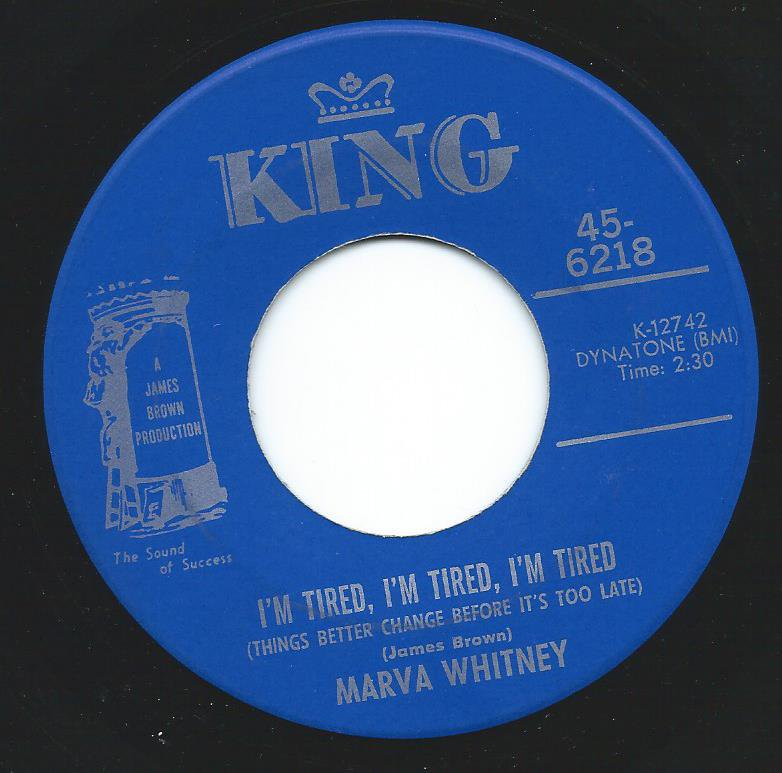 MARVA WHITNEY / I'M TIRED, I'M TIRED, I'M TIRED (THINGS BETTER CHANGE BEFORE IT'S TOO LATE) (7