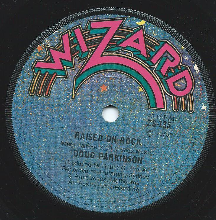 DOUG PARKINSON / RAISED ON ROCK / I'M GONNA GET YOU (IN THE END) (7