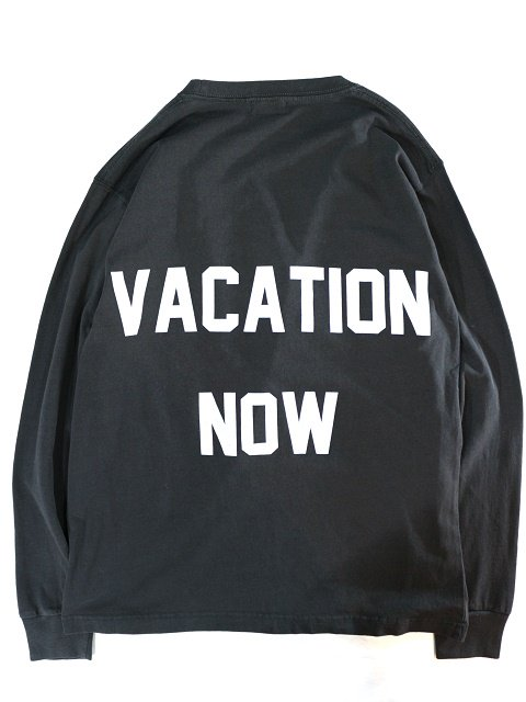 "【modem design】 ""VACATION NOW""PIGMENT DYE L/S TEE(M-1809062)"