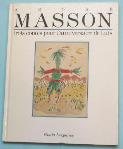 ANDRE MASSON  trois contes pour l'anniversaire de Louis