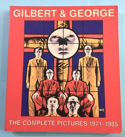 GILBERT & GEORGE THE COMPLETE PICTURES 1971-1985 ギルバート & ジョージ