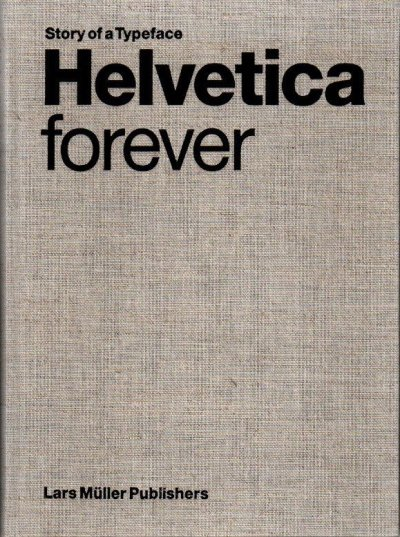 Story of a Typeface Helvetica foever