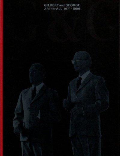 ギルバート&ジョージ : 現代イギリス美術界の異才 : 展覧会カタログ
