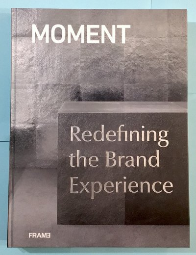 MOMENT Redefining the Brand Experience