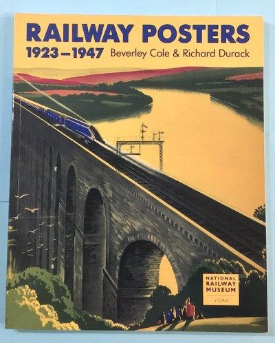 RAILWAY POSTERS 19123-1947 Beverley Cole & Richard Durack