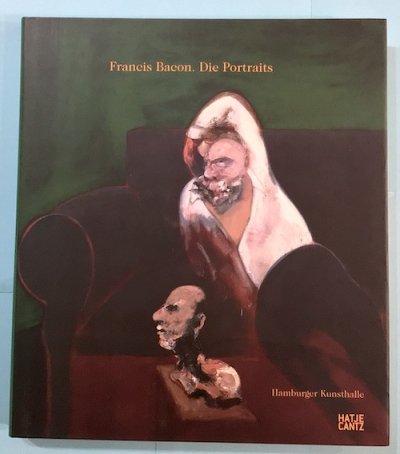 Francis Bacon Die Portraits フランシス・ベーコン