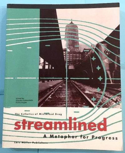 Streamlined A Metaphor for Progress The Esthetics of Minimized Drag