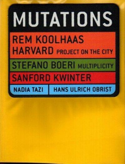 MUTATIONS Rem Koolhaas(レム・コールハース) Harvard Project On The City