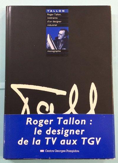 Roger Tallon, itineraires d'un designer industriel ロジェ・タロン