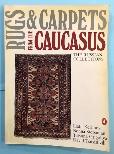 RUGS & CARPETS FROM THE CAUCASUS(コーカサスの敷物) THE RUSSIAN COLLECTIONS
