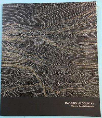DANCING UP COUNTRY The Art of Dorothy Napangardi ドロシー・ナパンガルディ