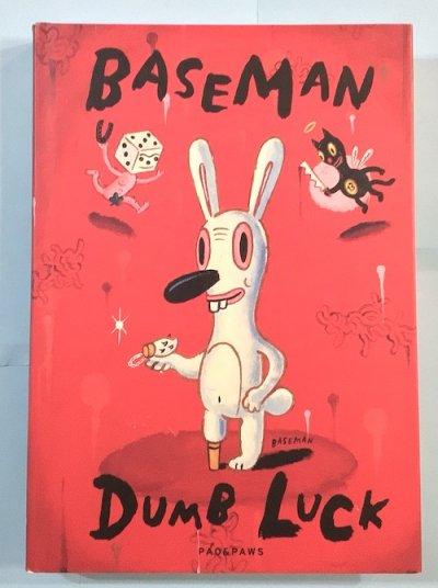 DUMB LUCK The art of  Baseman ゲイリー・ベースマン