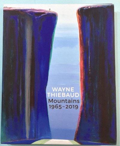 WAYNE THIEBAUD Mountains 1965-2019 ウェイン・ティーボー
