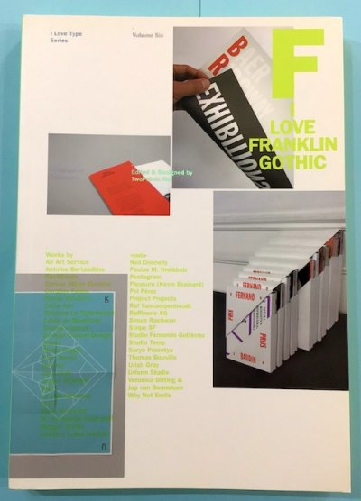 I Love Type Series vol.6  I LOVE FRANKLIN GOTHIC