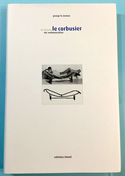 Le Corbusier : im Inneren der Wohnmaschine : Möbel und Interieurs ル・コルビュジエ